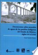Documentos sobre posesión de aguas de los pueblos indígenas del Estado de México, siglos XVI al XVIII