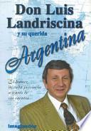 Don Luis Landriscina y su querida Argentina