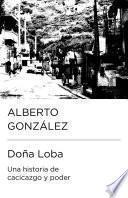 Doña Loba: una historia de cacicazgo y poder