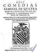 Doze Comedias Famosas, De Qvatro Poetas Natvrales De La Insigne Y Coronada Civdad De Valencia