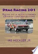 Drag Racing 201: Racing en la nueva economía (Spanish language edition)