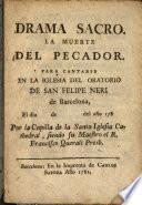 Drama Sacro. La muerte del pecador. Para cantarse en la Iglesia del Oratorio de San Felipe Neri de Barcelona, El dia ... de .... de año 178 ...