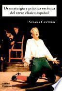 Dramaturgia y práctica escénica del verso clásico español