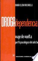 Drogadependencia.Viaje e vuelta.perfil del adicto