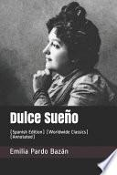 Dulce Sueño: (spanish Edition) (Worldwide Classics) (Annotated)