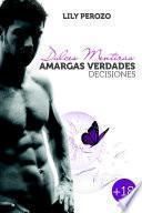 Dulces Mentiras, Amargas Verdades: Decisiones (Segunda Edición)