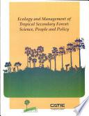 Ecology and Management of Tropical Secondary Forest