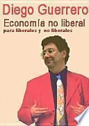 Economía no liberal para liberales y no liberales