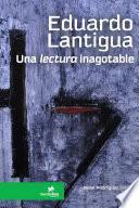 EDUARDO LANTIGUA, una lectura inagotable