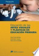 Educación de las artes visuales y plásticas en ecucación primaria Colección: Didáctica y Desarrollo