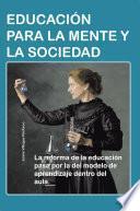 EDUCACIÓN PARA LA MENTE Y LA SOCIEDAD