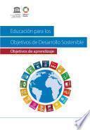 Educación para los Objetivos de Desarrollo Sostenible: objetivos de aprendizaje