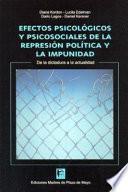 Efectos psicológicos y psicosociales de la represión política y la impunidad