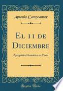 El 11 de Diciembre: Apropósito DRAMático En Verso (Classic Reprint)