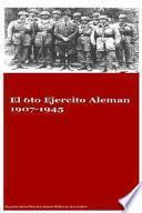 El 6to Ejercito Aleman 1907-1945