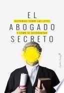 El abogado secreto