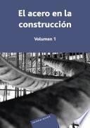 El acero en la construcción. Vol. 1