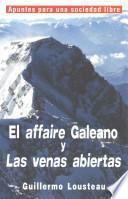 El Affaire Galeano y Las Venas Abiertas