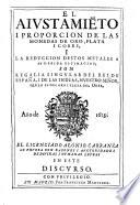 El ajustamiento i proporcion de las monedas de oro, plata y cobre i la reduccion d'estos metales a su debida estimacion, son regalia singular del rei de Espana, discurso