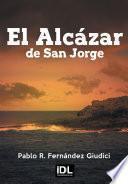 El Alcázar de San Jorge