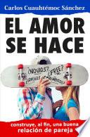 El Amor se hace / Love is Made