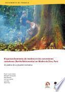 El aprovechamiento de madera en las concesiones castañeras (Bertholletia excelsa) en Madre de Dios, Perú: un análisis de su situación normativa.