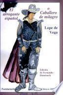 El arrogante español, o, Caballero de milagro