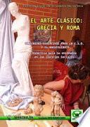 El arte clásico: Grecia y Roma