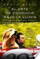 El Arte de Conducir Bajo La Lluvia / The Art of Racing in the Rain