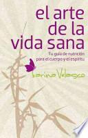 El arte de la vida sana / The art of healthy living