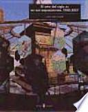 El arte del siglo XX en sus exposiciones, 1945-2007