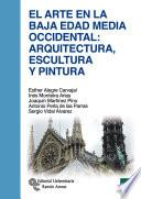 El Arte en la Baja Edad Media Occidental: arquitectura, escultura y pintura
