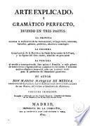 El Arte explicado y gramático perfecto, dividido en tres partes