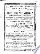 El assombro elucidado de las ideas, o Arte de memoria especulativo y práctico ... dividido en dos libros