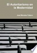 El Autoritarismo en la Modernidad