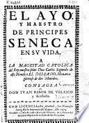 El ayo y maestro de príncipes Seneca en su vida ...