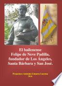 El bailenense Felipe de Neve Padilla, fundador de Los Ángeles, Santa Bárbara y San José