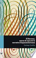 El Barroco, marca de agua de la narrativa hispanoamericana