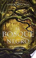 El Bosque Negro: una novela sobre J. R. R. Tolkien