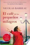 El Cafe de Los Pequenos Milagros / The Cafe of Small Miracles