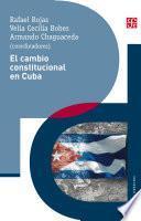 El cambio constitucional en Cuba