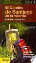El Camino de Santiago en tu mochila. Camino Francš