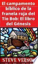 El campamento bíblico de la franela roja del Tío Bob: El libro del Génesis