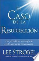 El Caso De La Resurreccion