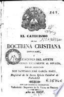 El Catecismo de la doctrina cristiana esplicado, ó, Esplicaciones del Astete que convienen igualmente al Ripalda