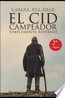 El Cid Campeador Simplemente Rodrigo