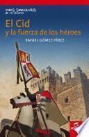 El Cid y la fuerza de los héroes