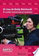 El cine de Kelly Reichardt, El Sueño (Americano) Terminó