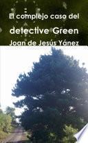 El complejo caso del detective Green