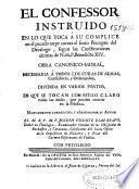 El confessor instruido en lo que toca a su complice en el pecado torpe contra el sexto precepto del Decalogo, segun las Constituciones... de ... Benedicto XIV ...